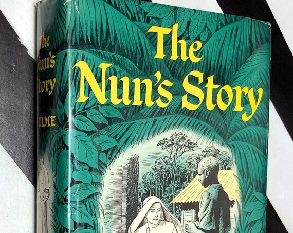The Nun's Story by Kathryn Hulme (1956) hardcover book