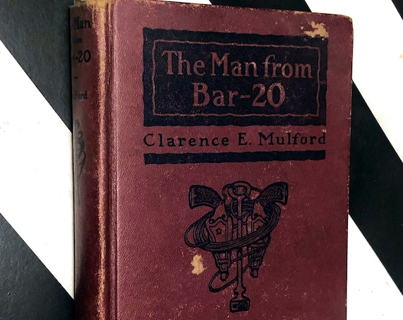 The Man from Bar-20: A Story of the Cow-Country by Clarence E. Mulford (1918) hardcover book