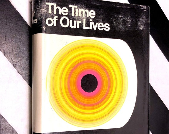The Time of Our Lives: The Ethics of Common Sense by Mortimer J. Adler (1970) hardcover book