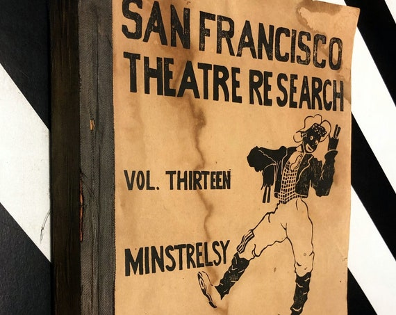 San Francisco Theatre Research Volume Thirteen: Minstrelsy (1939) Paperback book