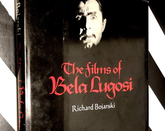 The Films of Bela Lugosi by Richard Bojarski (1980) hardcover first edition book