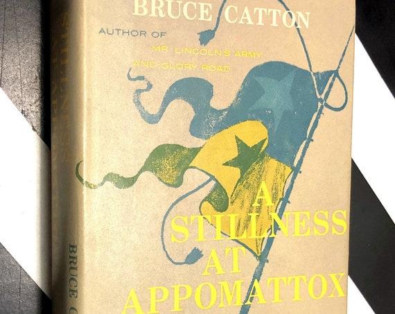 A Stillness at Appomattox by Bruce Catton (1954) hardcover book