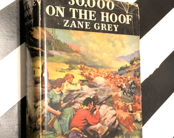 30,000 on the Hoof by Zane Grey (1940) hardcover book
