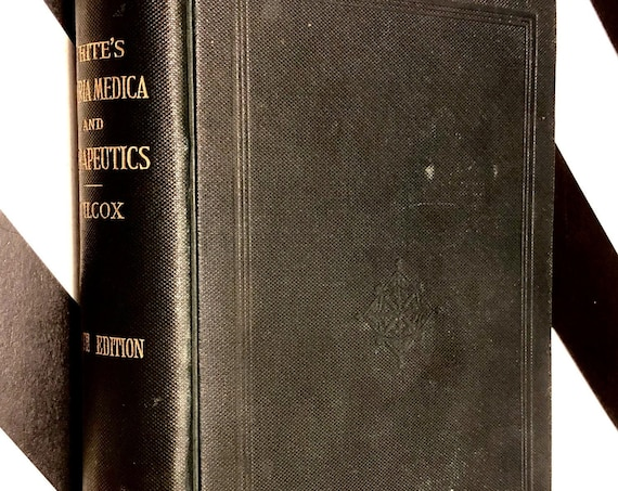 White's Materia Medica, Pharmacy, Pharmacology, and Therapeutics (1898) hardcover book