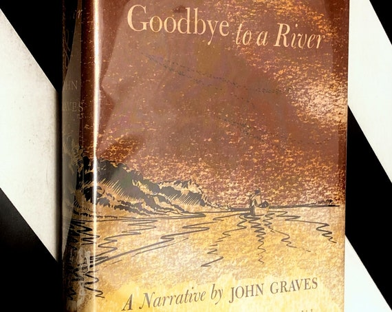 Goodbye to a River by John Graves (1960) first edition book