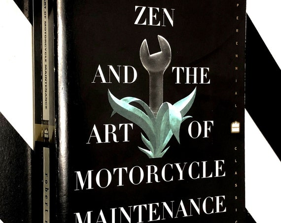 Zen and the Art of Motorcycle Maintenance by Robert Pirsig (1974) trade paperback book