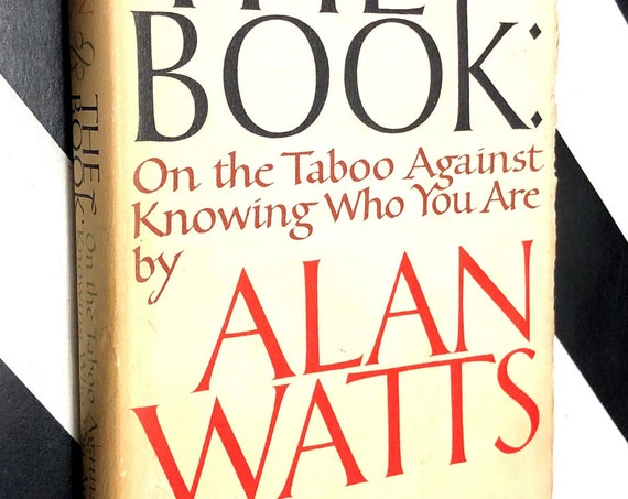 The Book: The Taboo Against Knowing Who You Are by Alan Watts (1966) hardcover book inscribed by author