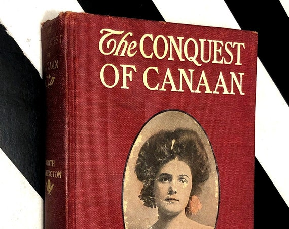The Conquest of Canaan by Booth Tarkington (1905) hardcover book