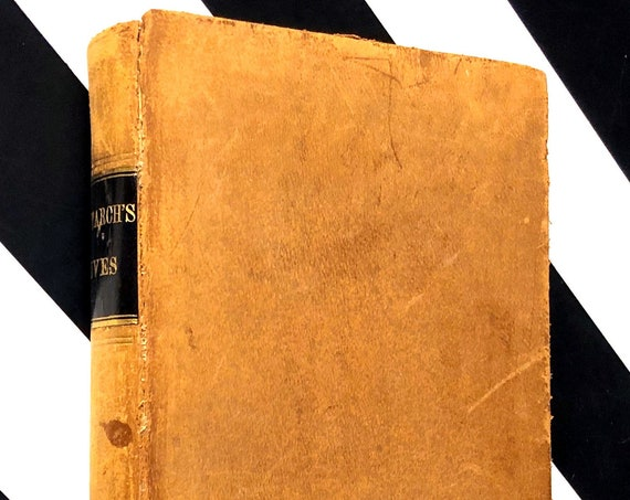 Plutarch's Lives of the Most Select and Illustrious Characters of Antiquity (1844) hardcover book