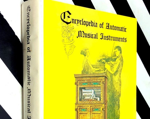 Encyclopedia of Automatic Musical Instruments by Q. David Bowers (1972) hardcover book