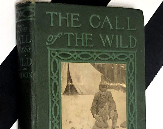 The Call of the Wild by Jack London (1906) hardcover book