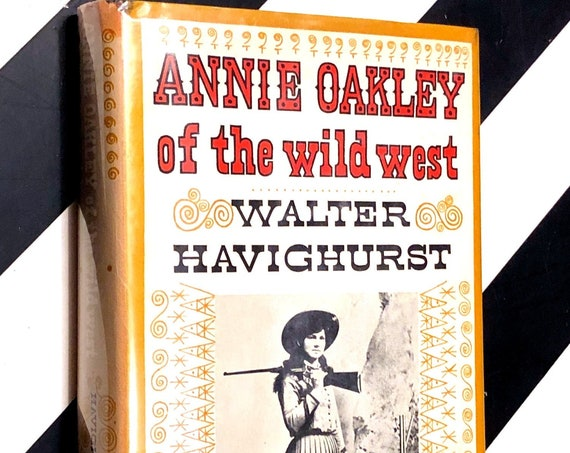 Annie Oakley of the Wild West by Walter Havighurst (1954) hardcover first edition book