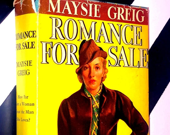 Romance for Sale by Maysie Greig (1942) hardcover book
