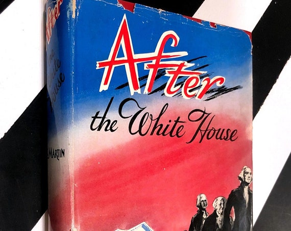 After the White House by Asa E. Martin (1951) hardcover book
