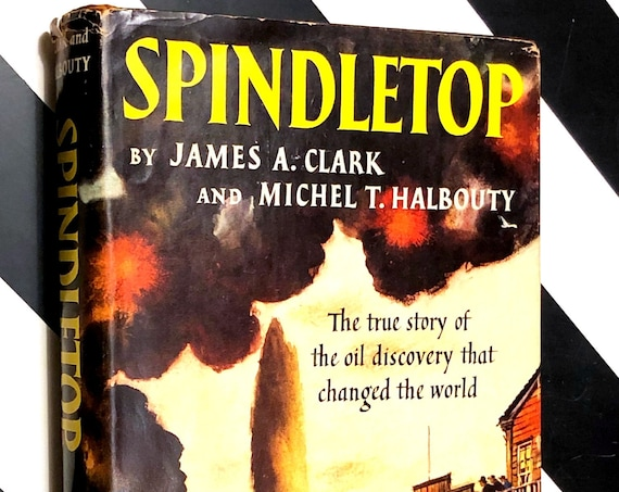 Spindletop By James A. Clark and Michel T. Halbouty (1952) signed first edition book