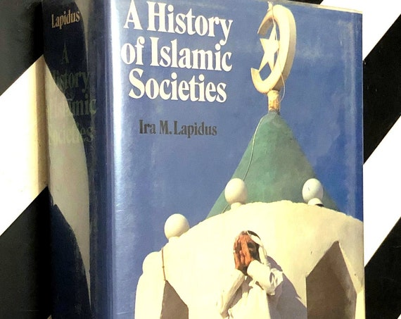 A History of Islamic Societies by Ira M. Lapidus (1988) first edition book