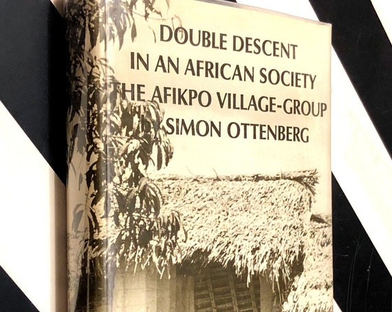 Double Descent in an African Society: The Afikpo Village-Group by Simon Ottenberg (1968) hardcover book