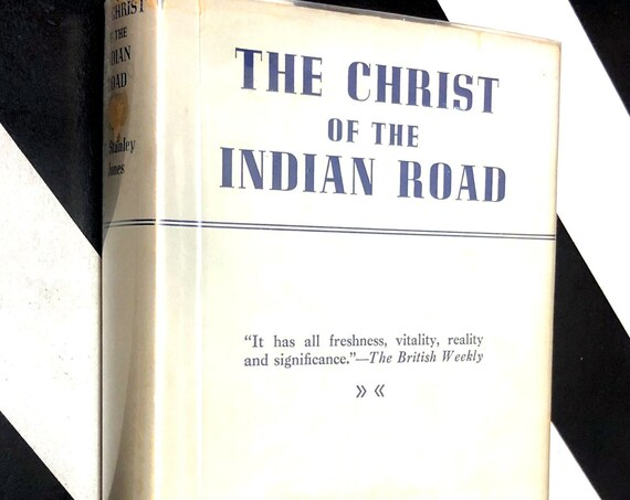 The Christ of the Indian Road E. Stanley Jones (1925) hardcover book