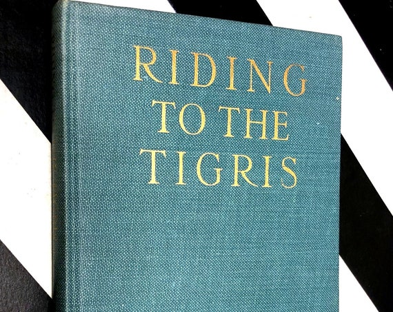 Riding to the Tigris by Freya Stark (1959) first edition book