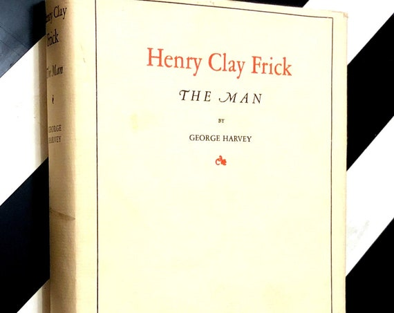 Henry Clay Frick, The Man by George Harvey (1936) hardcover book