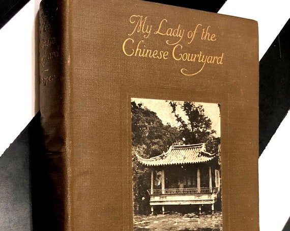 My Lady of the Chinese Courtyard by Elizabeth Cooper (1914) hardcover book