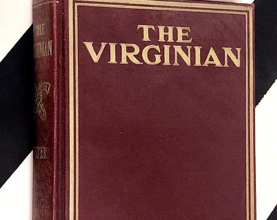 The Virginian: A Horseman of the Plains by Owen Wister (1916) hardcover book