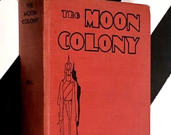 The Moon Colony by William Dixon Bell (1937) hardcover signed book