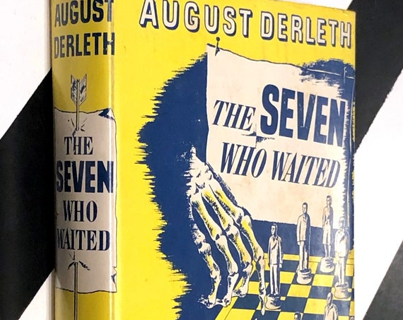 The Seven Who Waited by August Derleth (1943) hardcover first edition book
