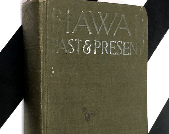 Hawaii Past and Present by William R. Castle, Jr. (1921) hardcover book