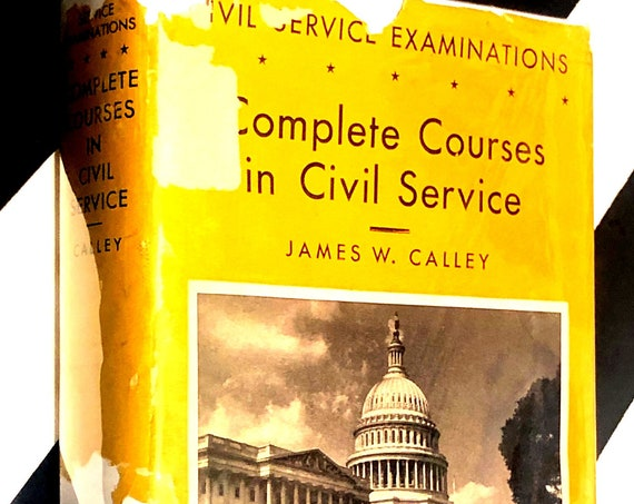 Complete Courses in Civil Service by James W. Calley (1940) hardcover book