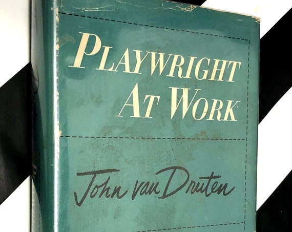 Playwright at Work by John Van Druten (1953) first edition book