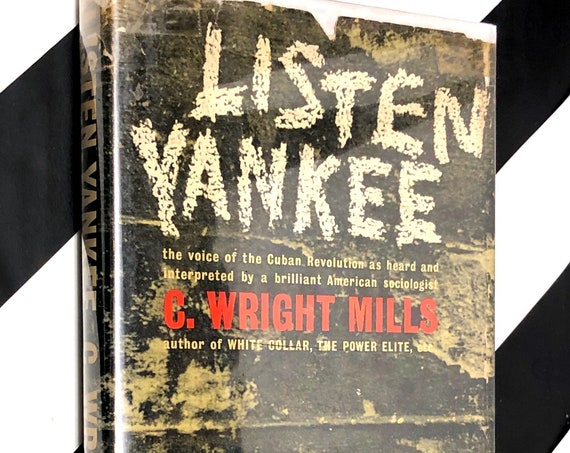 Listen Yankee by C. Wright Mills (1960) first edition book