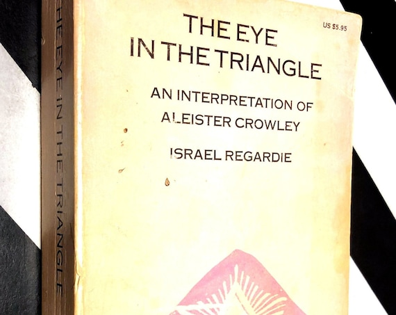 The Eye in the Triangle: An Interpretation of Aleister Crowley by Israel Regardie (1970) softcover book