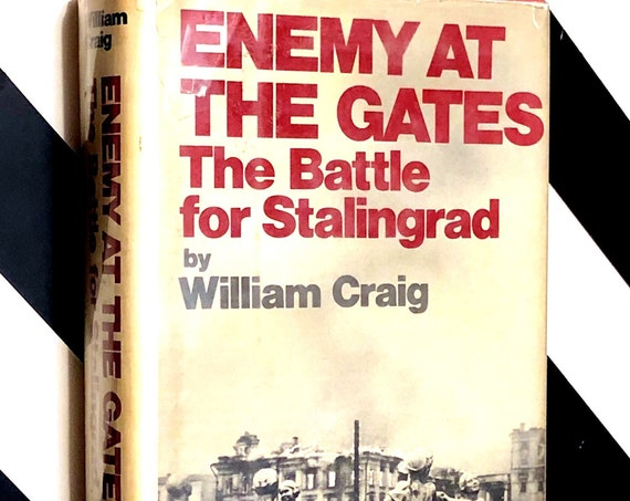Enemy at the Gates: The Battle for Stalingrad by William Craig (1973) hardcover first edition book