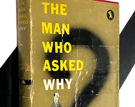 The Man Who Asked Why by Jessica Ryan (1945) hardcover first edition book
