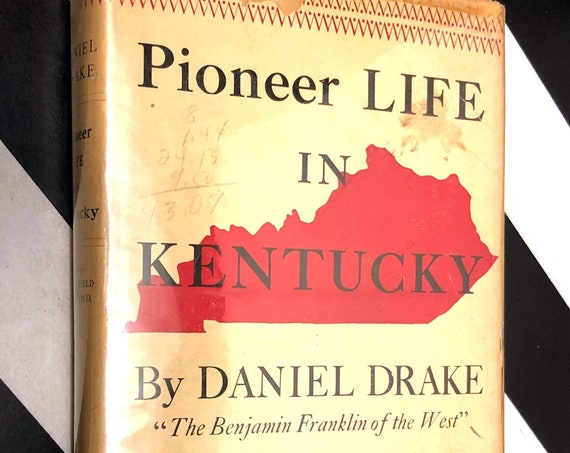 Pioneer Life in Kentucky by Daniel Drake (1948) hardcover book