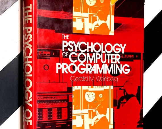 The Psychology of Computer Programming by Gerald M. Weinberg (1971) hardcover book