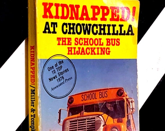 Kidnapped! at Chowchilla: The School Bus Hijacking by Gail Miller and Sandra Tompkins (1977) first edition book
