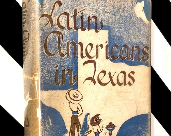 Latin Americans in Texas by Pauline R. Kibbe (1946) first edition book