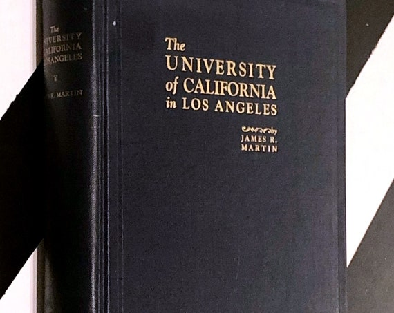 The University of California in Los Angeles by James R. Martin (1925) hardcover book