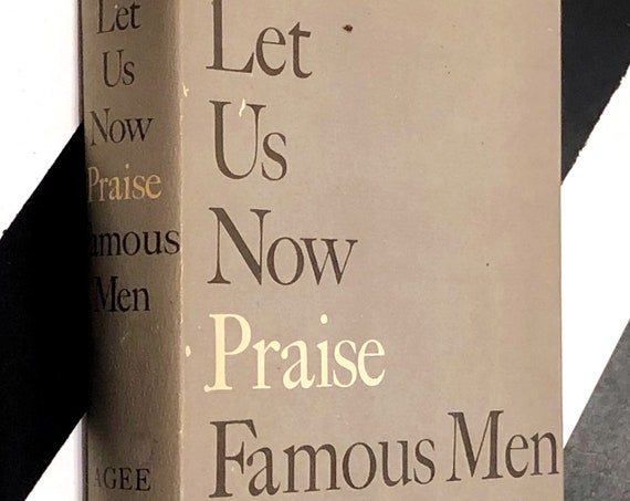Let Us Now Praise Famous Men by James Agee and Walker Evans (1960) hardcover book