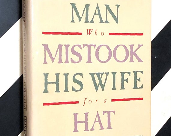 The Man Who Mistook His Wife for a Hat by Oliver Sacks (1985) hardcover book