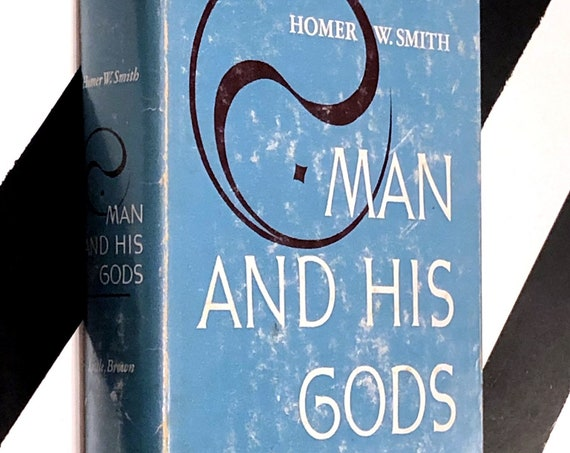 Man and His Gods by Homer W. Smith foreword by Albert Einstein (1953) hardcover book