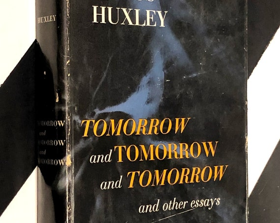 Tomorrow and Tomorrow and Tomorrow and Other Essays by Aldous Huxley (1956) hardcover book