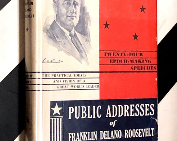 Public Addresses of Franklin Delano Roosevelt compiled by Merwin W. Hunt (1934) hardcover first edition book
