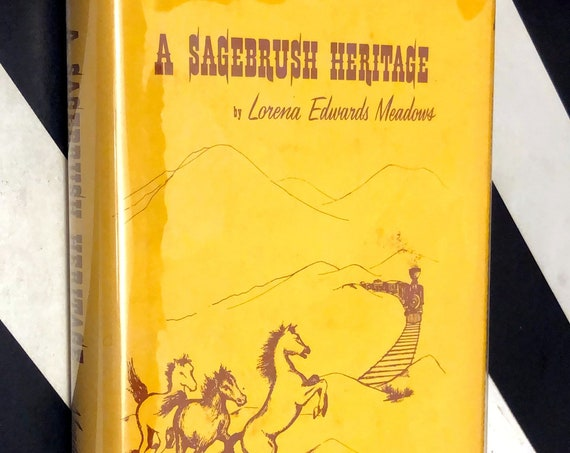 A Sagebrush Heritage by Lorena Edwards Meadows (1972) signed hardcover book