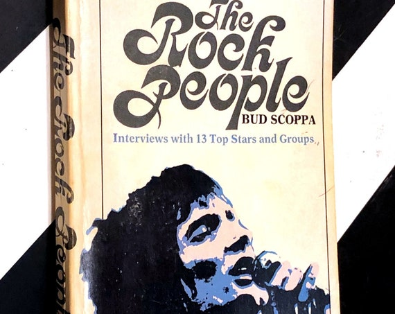 The Rock People: Interviews with 13 Top Stars and Groups by Bud Scoppa (1973) softcover book