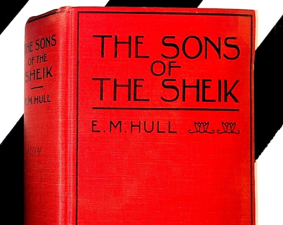 The Sons of the Sheik by E. M. Hull (1925) hardcover book