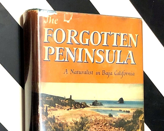 The Forgotten Peninsula: A Naturalist in Baja California by Joseph Wood Krutch (1961) hardcover book