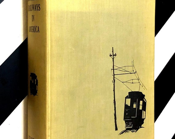 The Electric Interurban Railways in America by George W. Hilton and John F. Due (1960) first edition book